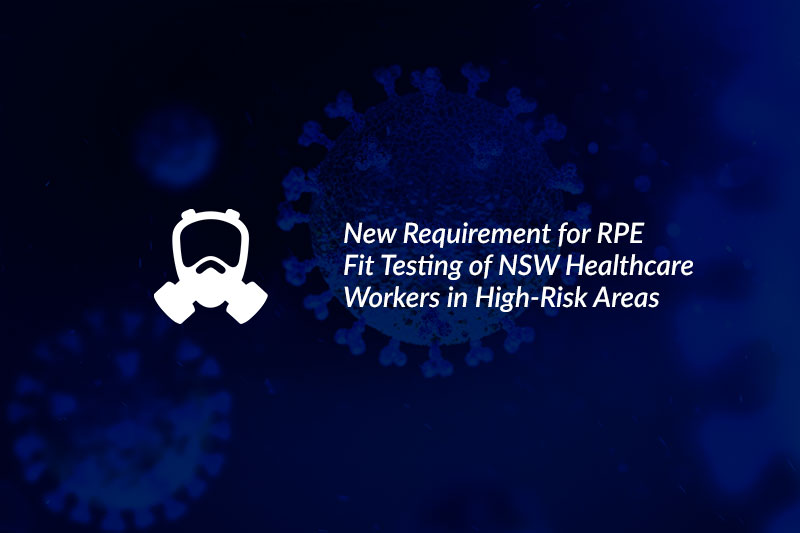 New Requirement for RPE Fit Testing of NSW Healthcare Workers in High-Risk Areas