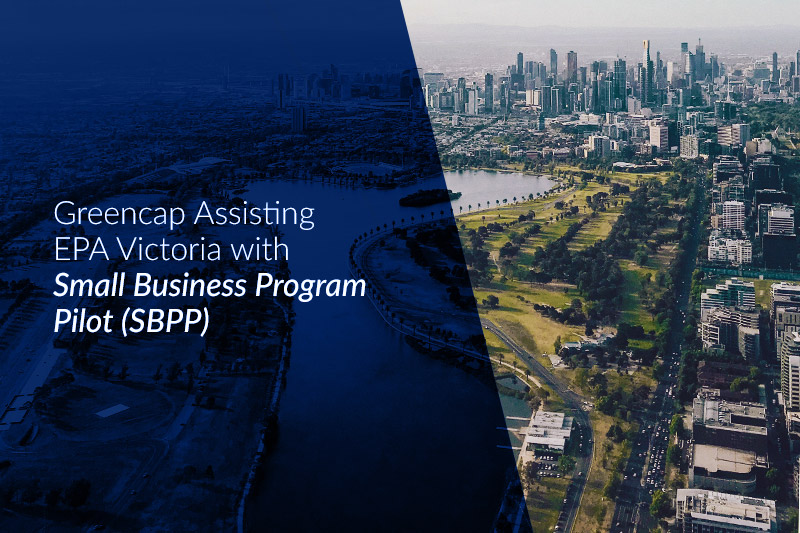 Greencap Assisting EPA Victoria with Small Business Program Pilot (SBPP)